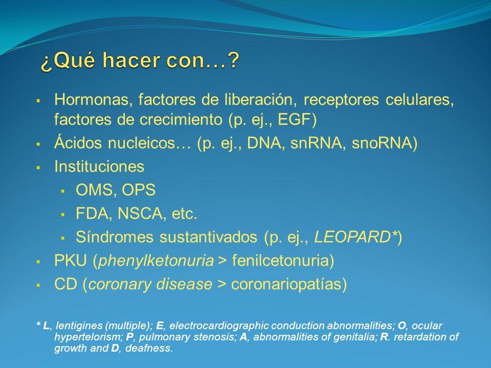 ¿Qué hacer con… Hormonas, factores de liberación, receptores celulares, factores de crecimiento (p. ej., EGF)
