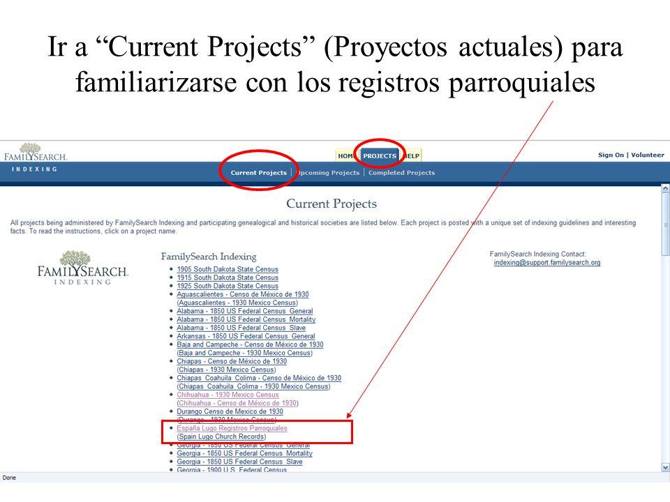 Ir a Current Projects (Proyectos actuales) para familiarizarse con los registros parroquiales