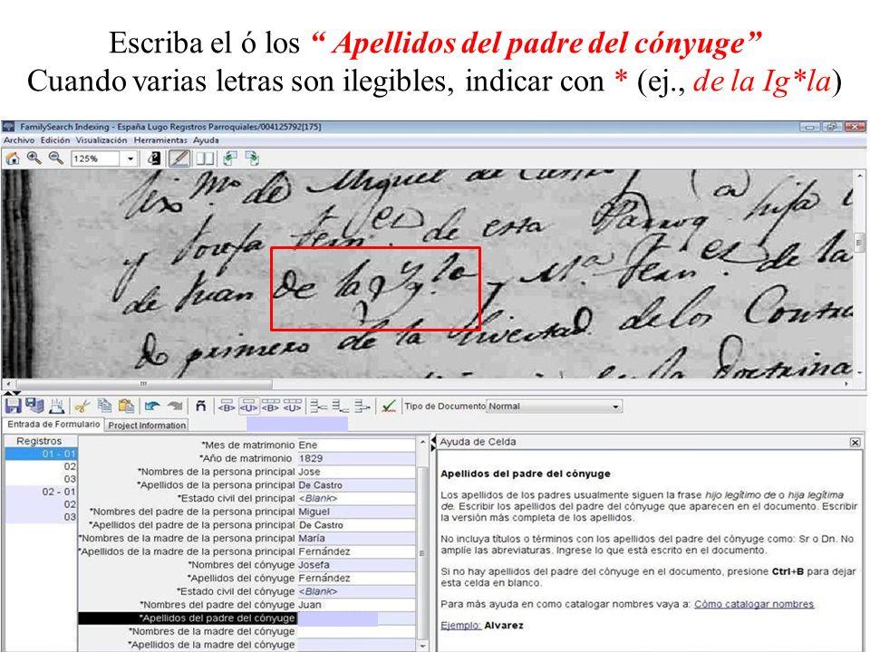 Escriba el ó los Apellidos del padre del cónyuge Cuando varias letras son ilegibles, indicar con * (ej., de la Ig*la)