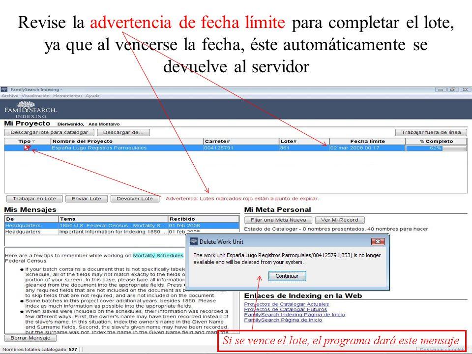 Revise la advertencia de fecha límite para completar el lote, ya que al vencerse la fecha, éste automáticamente se devuelve al servidor