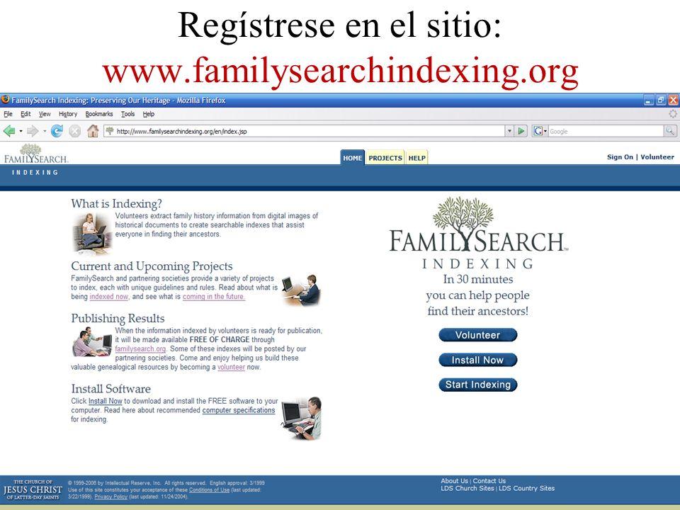 Regístrese en el sitio: www.familysearchindexing.org