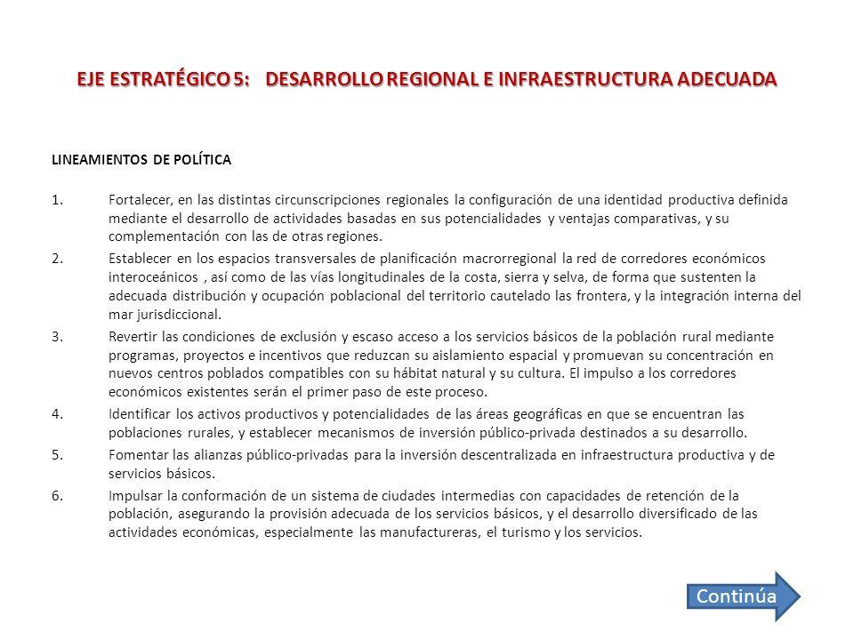 EJE ESTRATÉGICO 5: DESARROLLO REGIONAL E INFRAESTRUCTURA ADECUADA