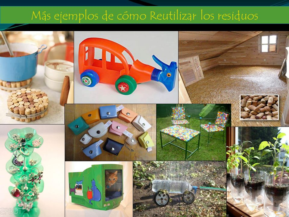 Más ejemplos de cómo Reutilizar los residuos