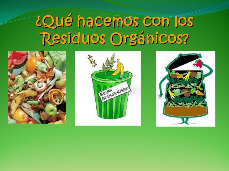 ¿Qué hacemos con los Residuos Orgánicos