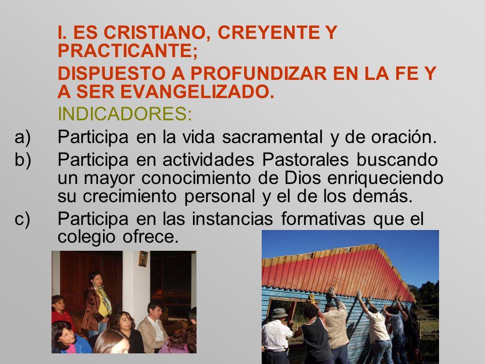 I. ES CRISTIANO, CREYENTE Y PRACTICANTE;