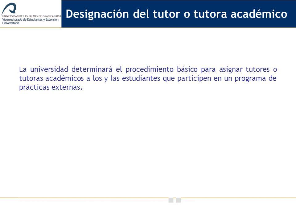 Designación del tutor o tutora académico
