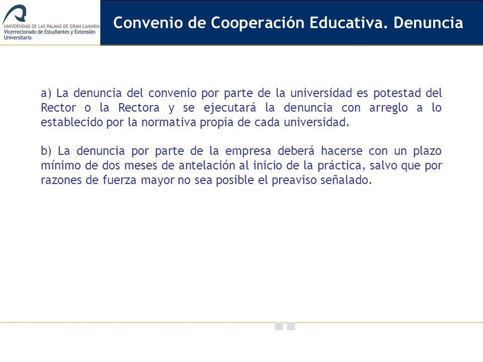 Convenio de Cooperación Educativa. Denuncia