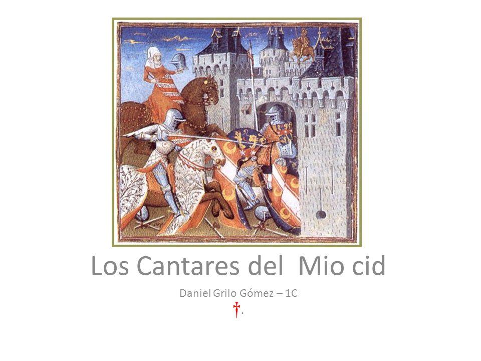 Los Cantares del Mio cid Daniel Grilo Gómez – 1C .