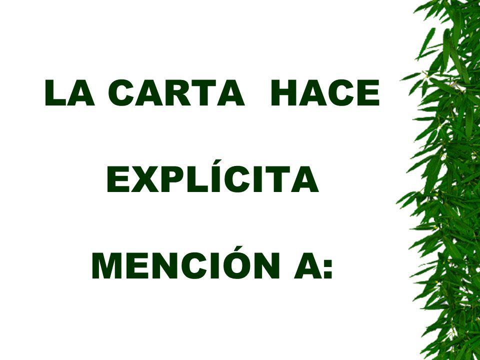 LA CARTA HACE EXPLÍCITA MENCIÓN A:
