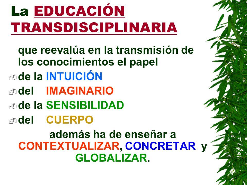 La EDUCACIÓN TRANSDISCIPLINARIA