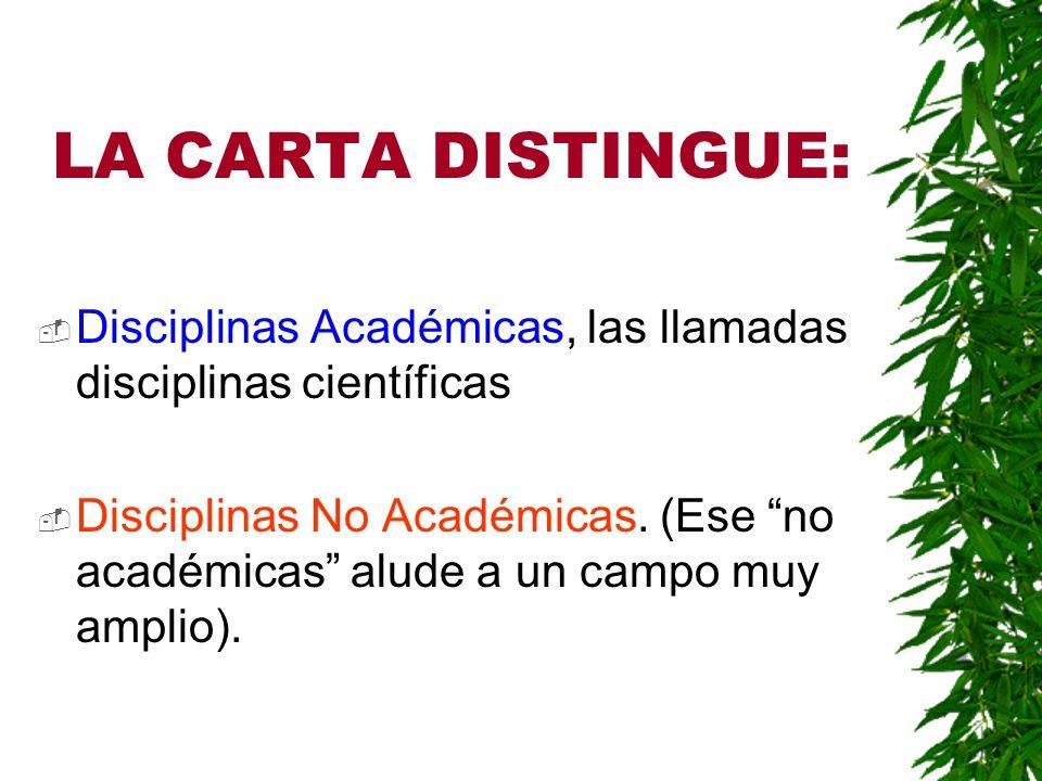 LA CARTA DISTINGUE: Disciplinas Académicas, las llamadas disciplinas científicas.