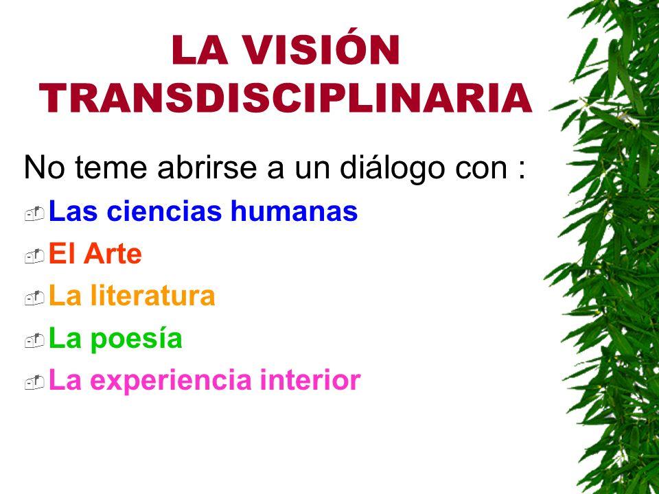 LA VISIÓN TRANSDISCIPLINARIA