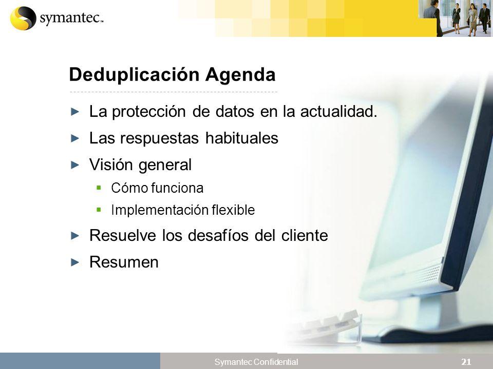 Deduplicación Agenda La protección de datos en la actualidad.