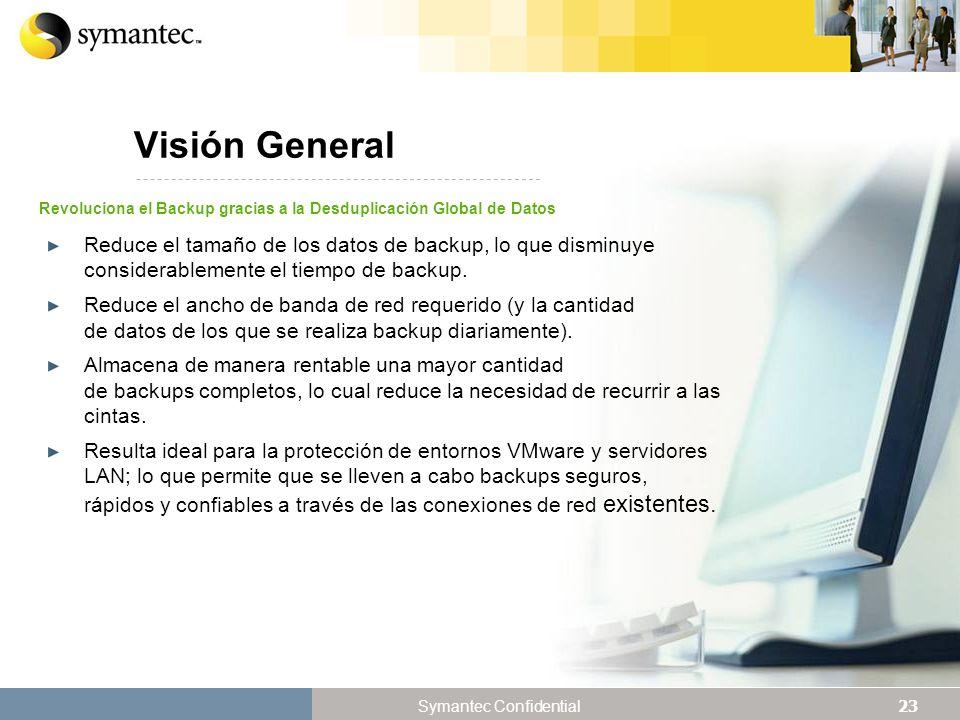 Symantec Mayo de 2008. Visión General. Revoluciona el Backup gracias a la Desduplicación Global de Datos.