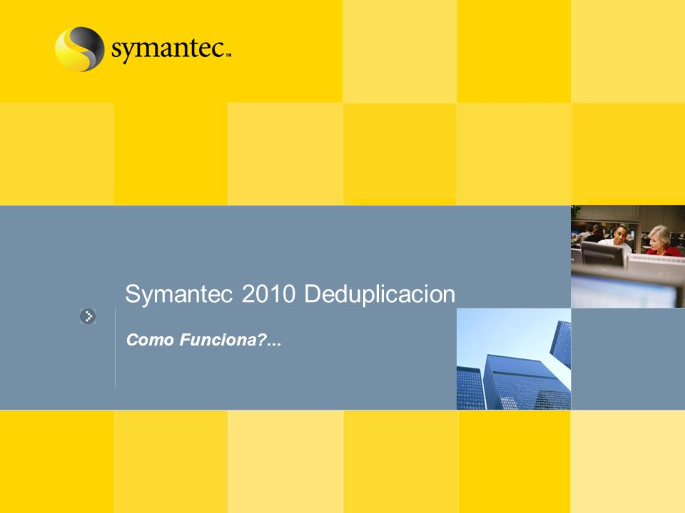 Symantec 2010 Deduplicacion