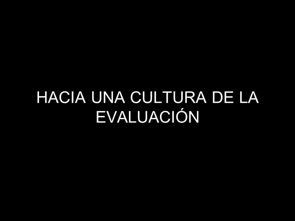 HACIA UNA CULTURA DE LA EVALUACIÓN