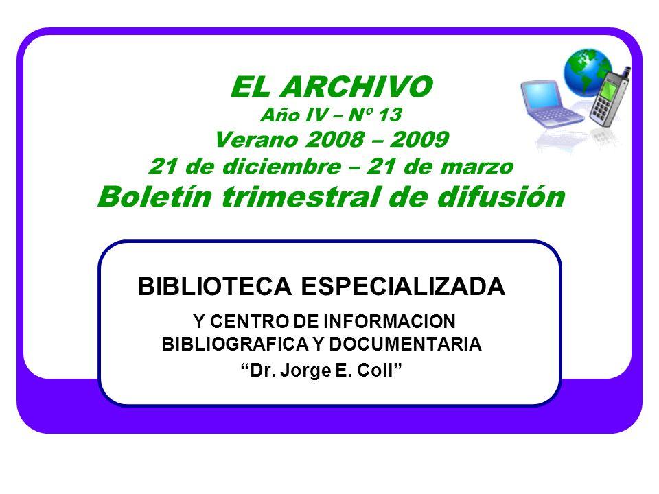 EL ARCHIVO Año IV – Nº 13 Verano 2008 – 2009 21 de diciembre – 21 de marzo Boletín trimestral de difusión
