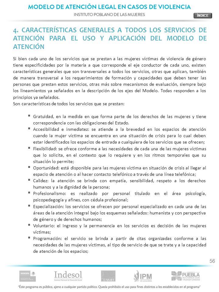 ÍNDICE 4. CARACTERÍSTICAS GENERALES A TODOS LOS SERVICIOS DE ATENCIÓN PARA EL USO Y APLICACIÓN DEL MODELO DE ATENCIÓN.