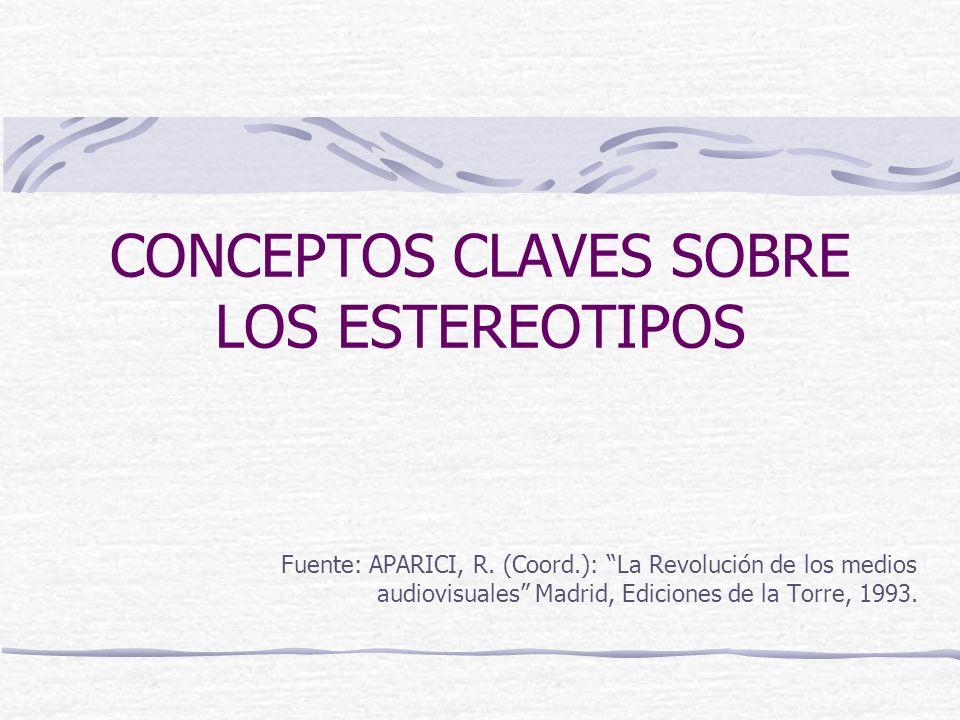 CONCEPTOS CLAVES SOBRE LOS ESTEREOTIPOS
