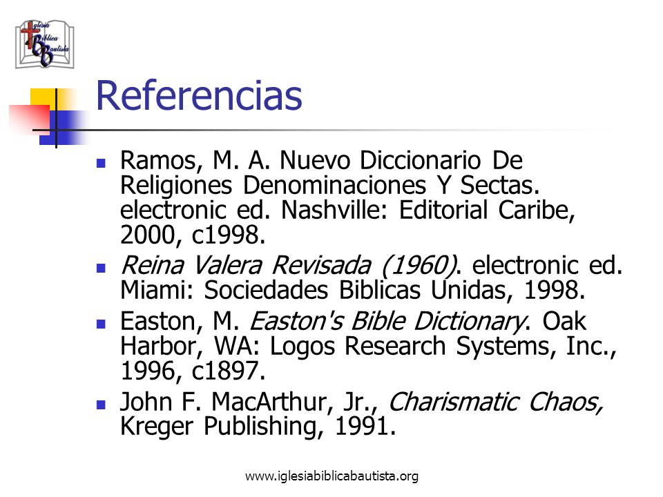 Referencias Ramos, M. A. Nuevo Diccionario De Religiones Denominaciones Y Sectas. electronic ed. Nashville: Editorial Caribe, 2000, c1998.