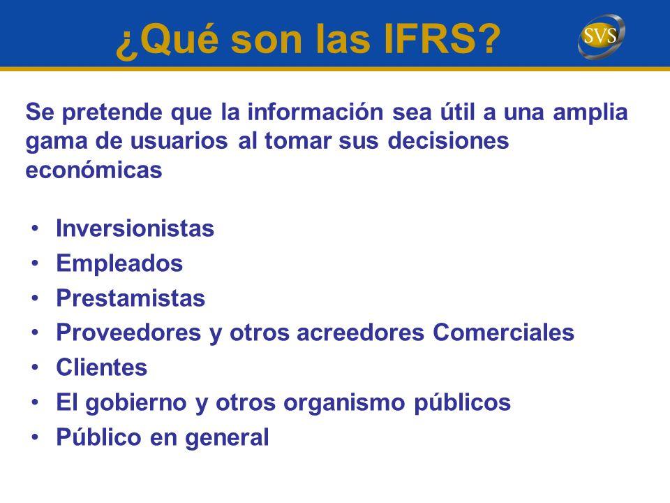 ¿Qué son las IFRS Se pretende que la información sea útil a una amplia gama de usuarios al tomar sus decisiones económicas.