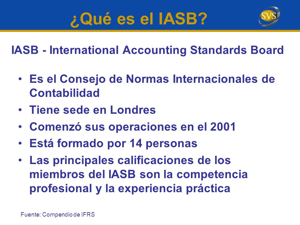 ¿Qué es el IASB IASB - International Accounting Standards Board