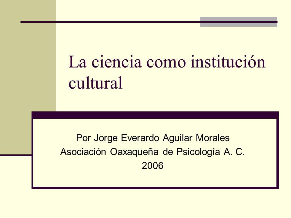 La ciencia como institución cultural