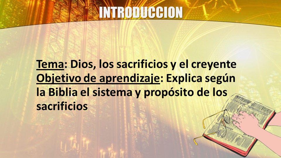 INTRODUCCION Tema: Dios, los sacrificios y el creyente
