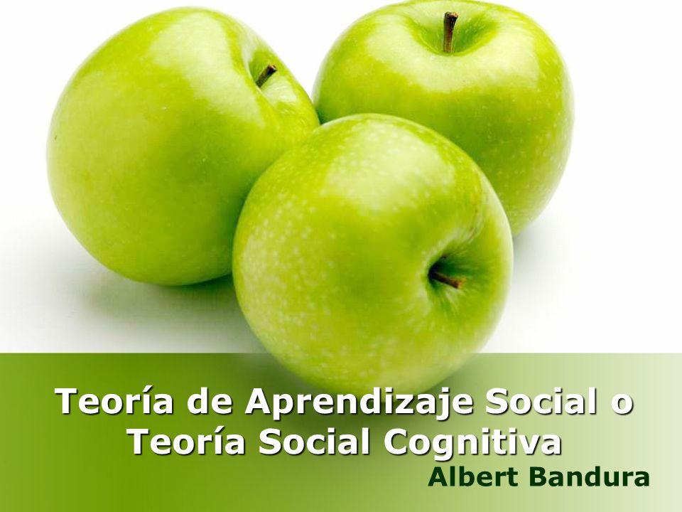 Teoría de Aprendizaje Social o Teoría Social Cognitiva