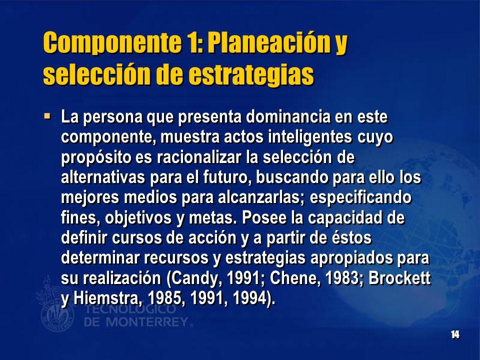 Componente 1: Planeación y selección de estrategias