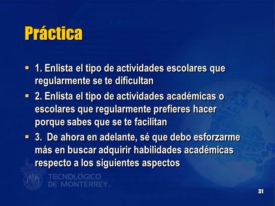 Práctica 1. Enlista el tipo de actividades escolares que regularmente se te dificultan.