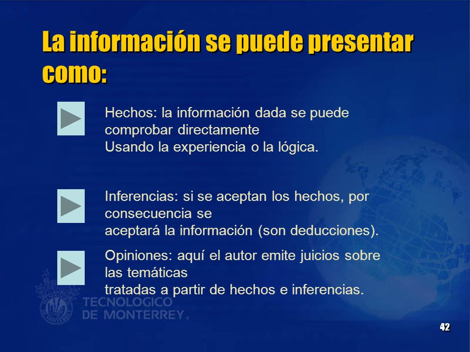 La información se puede presentar como: