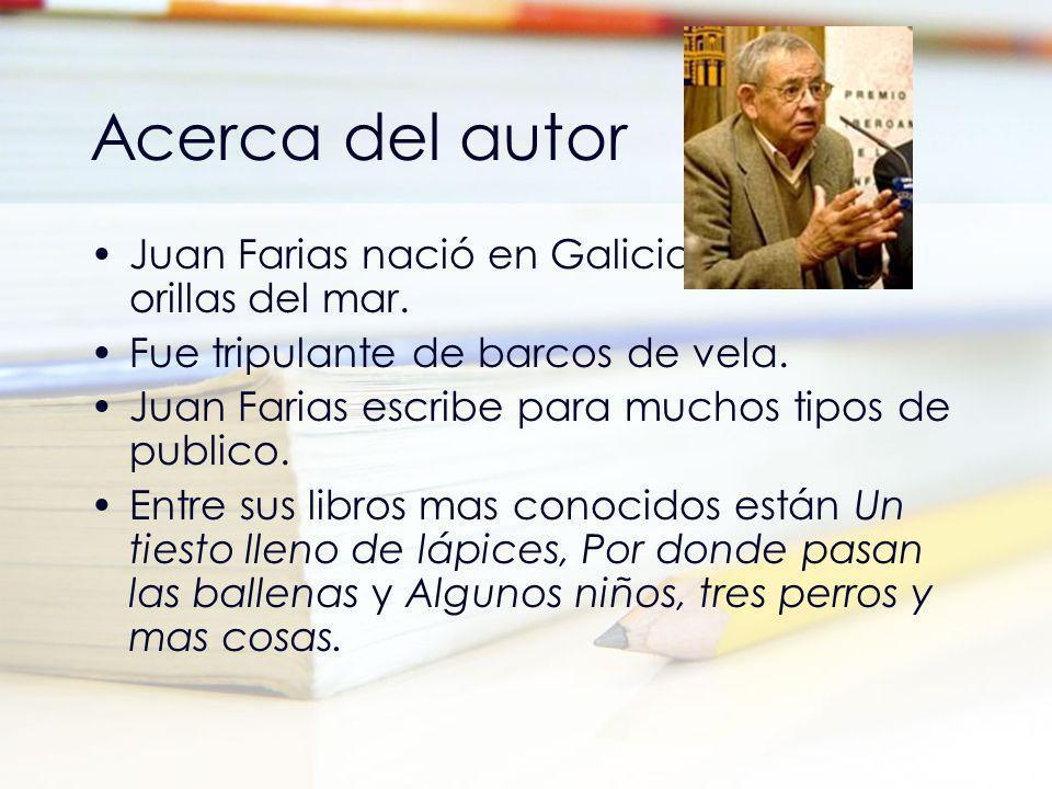 Acerca del autor Juan Farias nació en Galicia, España, a orillas del mar. Fue tripulante de barcos de vela.