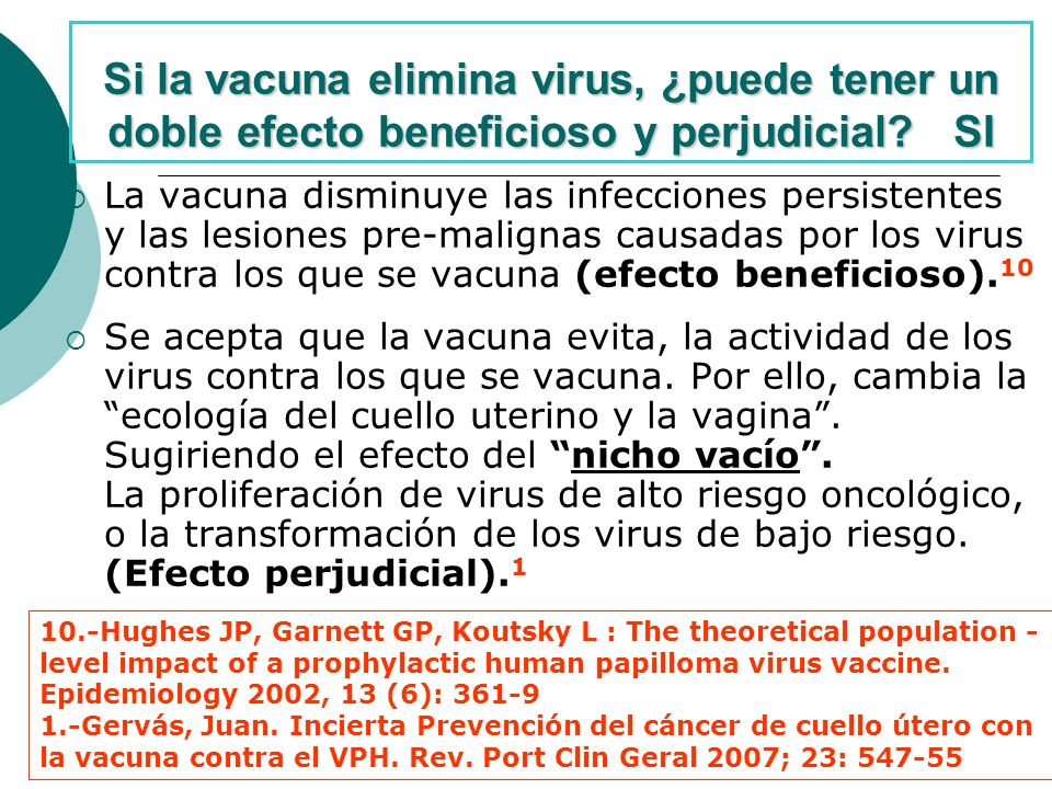 Si la vacuna elimina virus, ¿puede tener un doble efecto beneficioso y perjudicial SI
