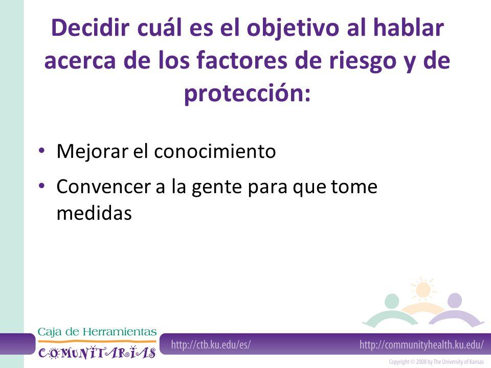 Decidir cuál es el objetivo al hablar acerca de los factores de riesgo y de protección: