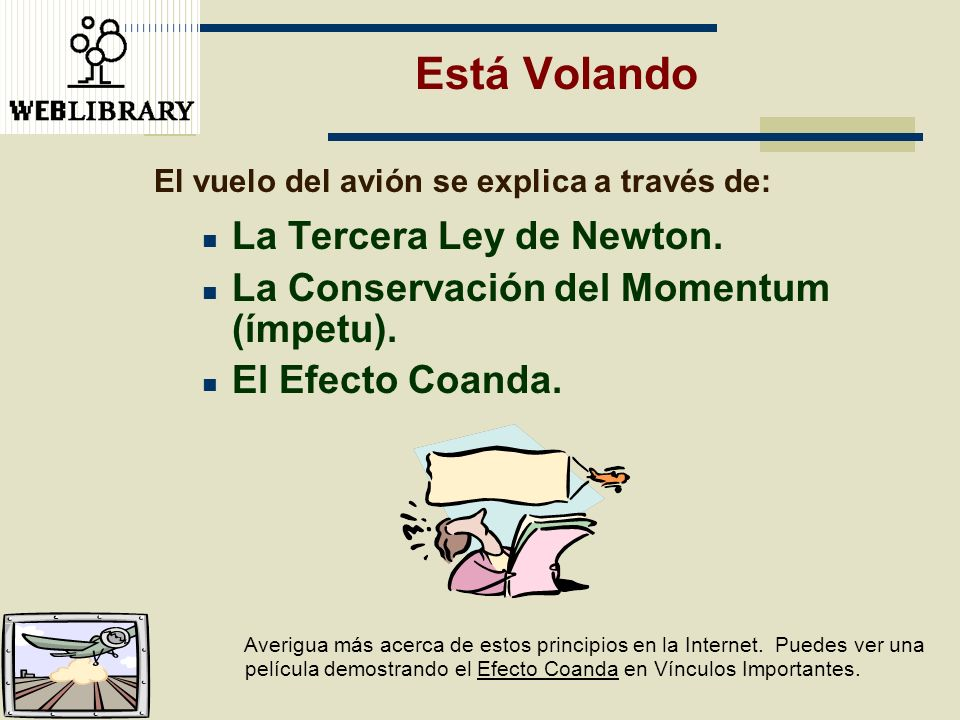 Está Volando La Tercera Ley de Newton.