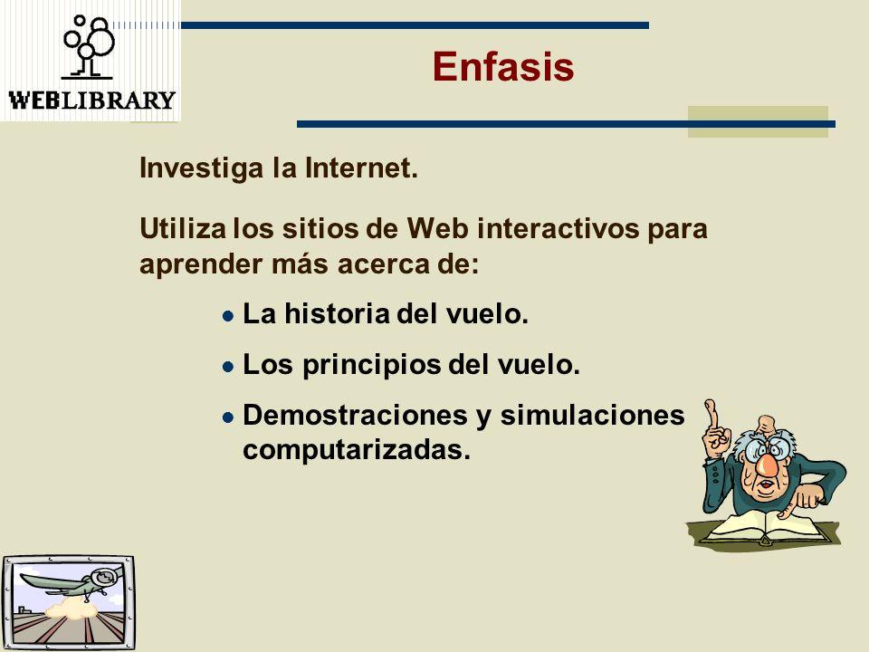 Enfasis Investiga la Internet.