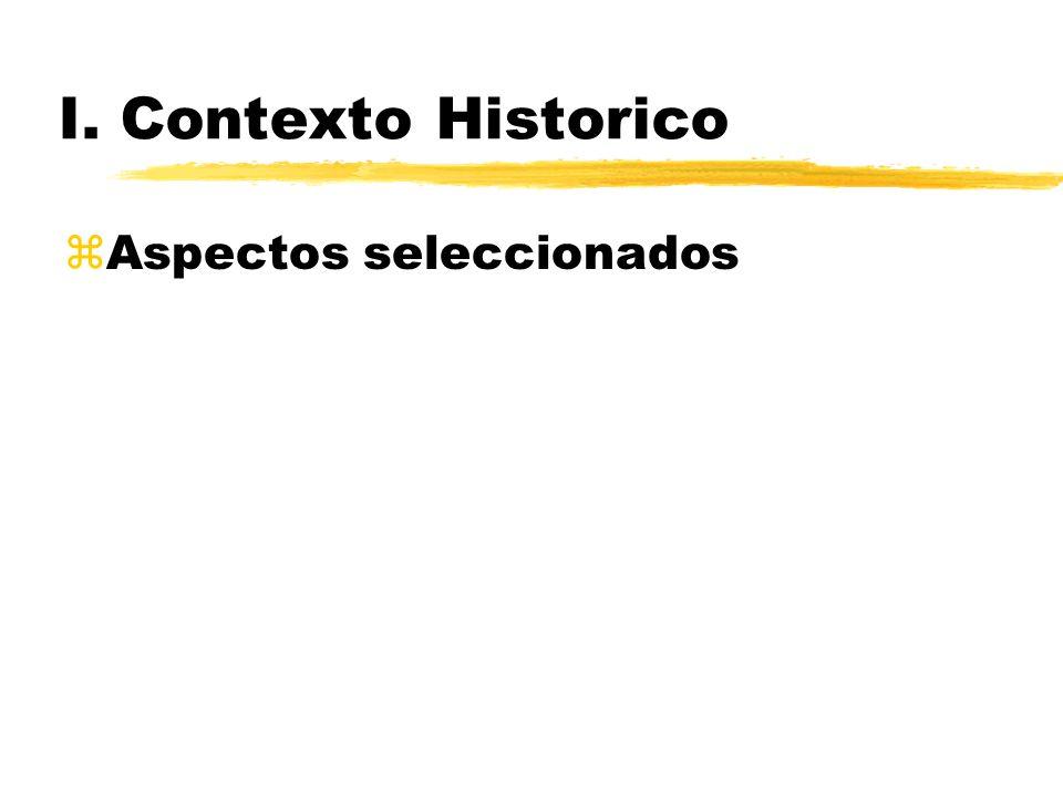 I. Contexto Historico Aspectos seleccionados