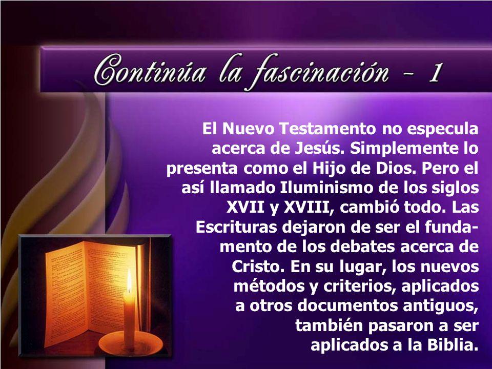 El Nuevo Testamento no especula acerca de Jesús
