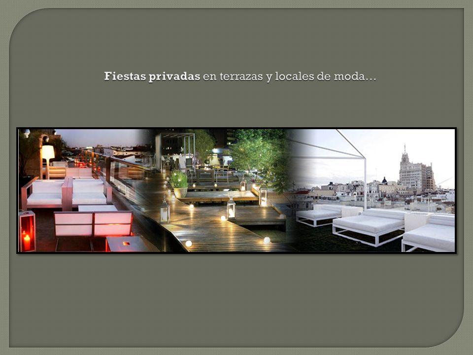 Fiestas privadas en terrazas y locales de moda…