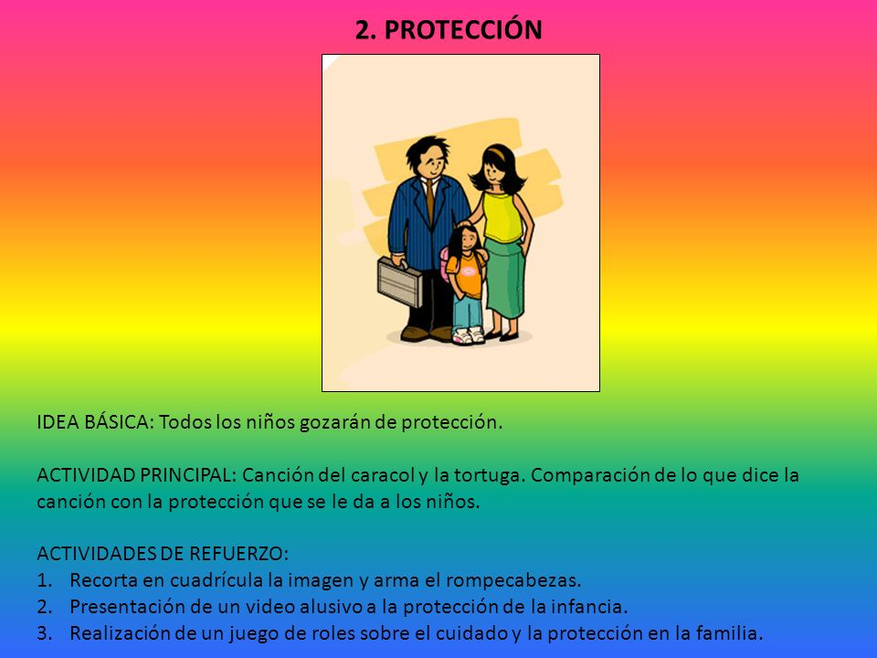 2. PROTECCIÓN IDEA BÁSICA: Todos los niños gozarán de protección.