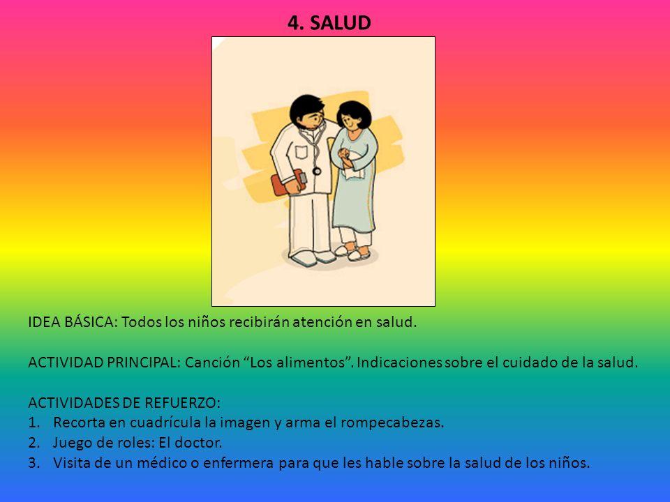 4. SALUD IDEA BÁSICA: Todos los niños recibirán atención en salud.