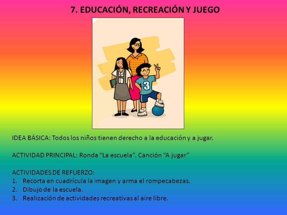 7. EDUCACIÓN, RECREACIÓN Y JUEGO
