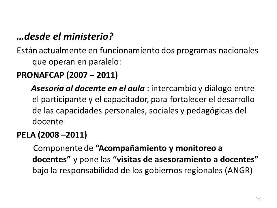 …desde el ministerio Están actualmente en funcionamiento dos programas nacionales que operan en paralelo: