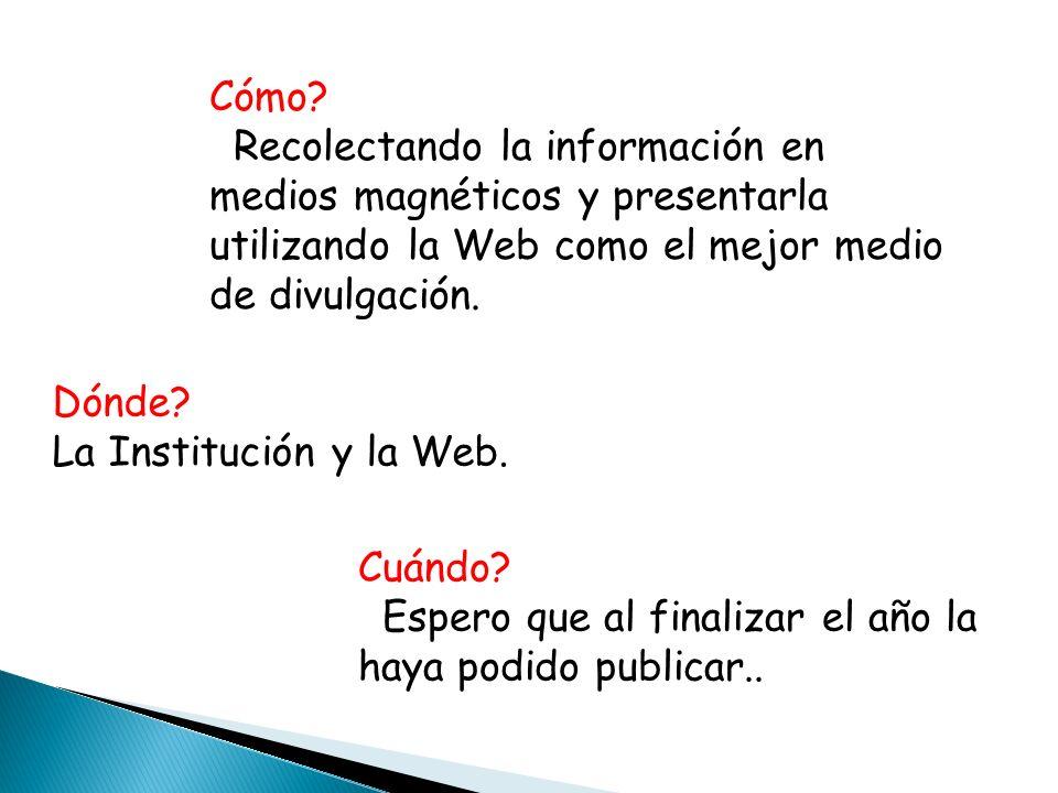 Cómo Recolectando la información en medios magnéticos y presentarla utilizando la Web como el mejor medio de divulgación.