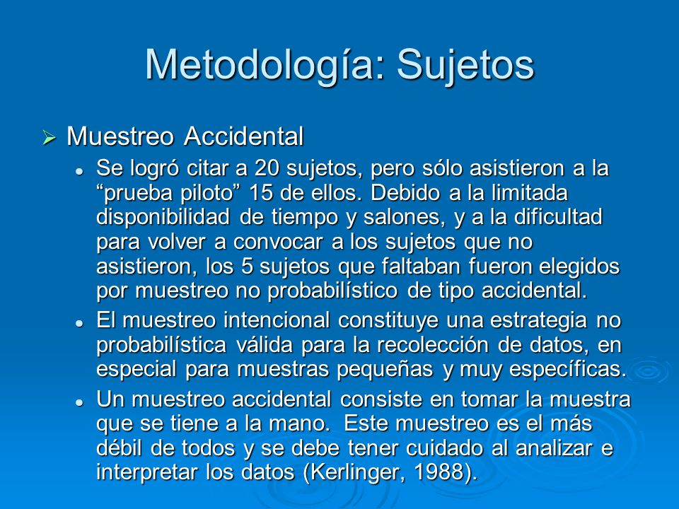 Metodología: Sujetos Muestreo Accidental