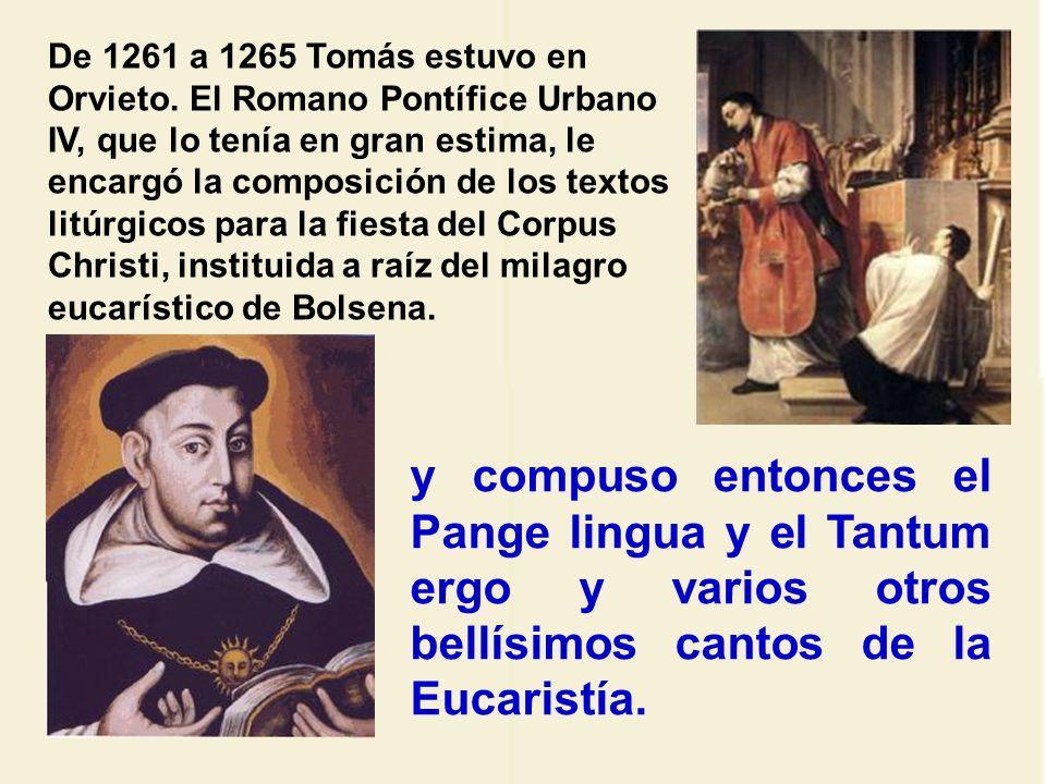 De 1261 a 1265 Tomás estuvo en Orvieto