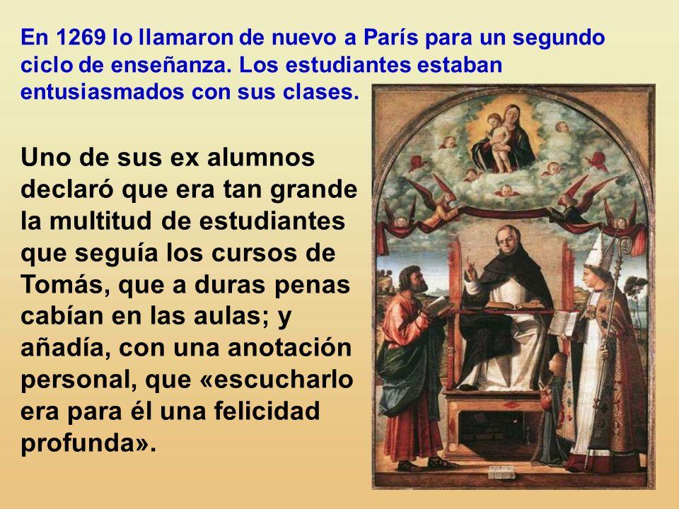 En 1269 lo llamaron de nuevo a París para un segundo ciclo de enseñanza. Los estudiantes estaban entusiasmados con sus clases.