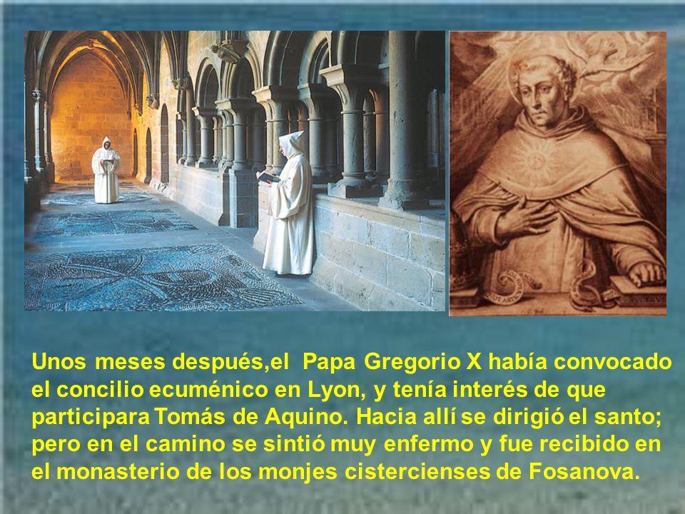 Unos meses después,el Papa Gregorio X había convocado el concilio ecuménico en Lyon, y tenía interés de que participara Tomás de Aquino.