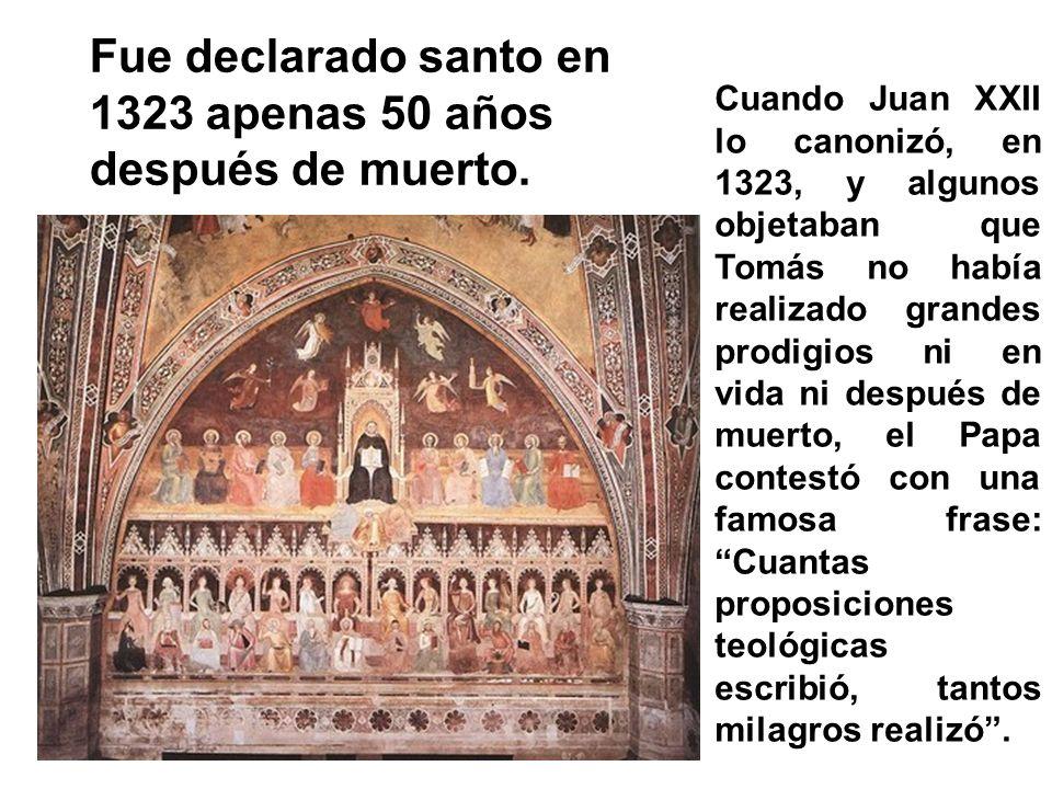 Fue declarado santo en 1323 apenas 50 años después de muerto.